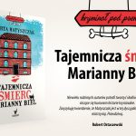 Banner no. 2 of The Mysterious Death Of Marianna Biel by Marta Matyszczak - blurb Rober Ostaszewski