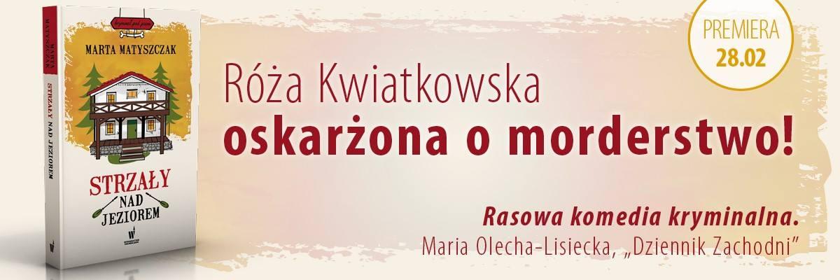 Baner książki Strzały nad jeziorem Marty Matyszczak