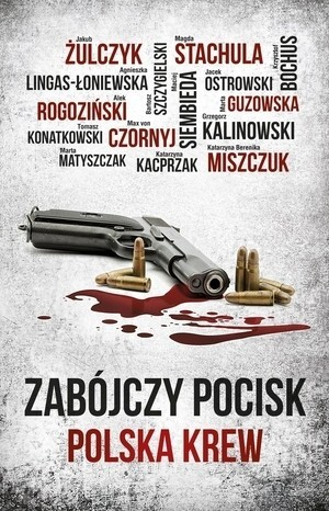 Front cover of a short stories anthology The Deadly Bullet. Polish Blood